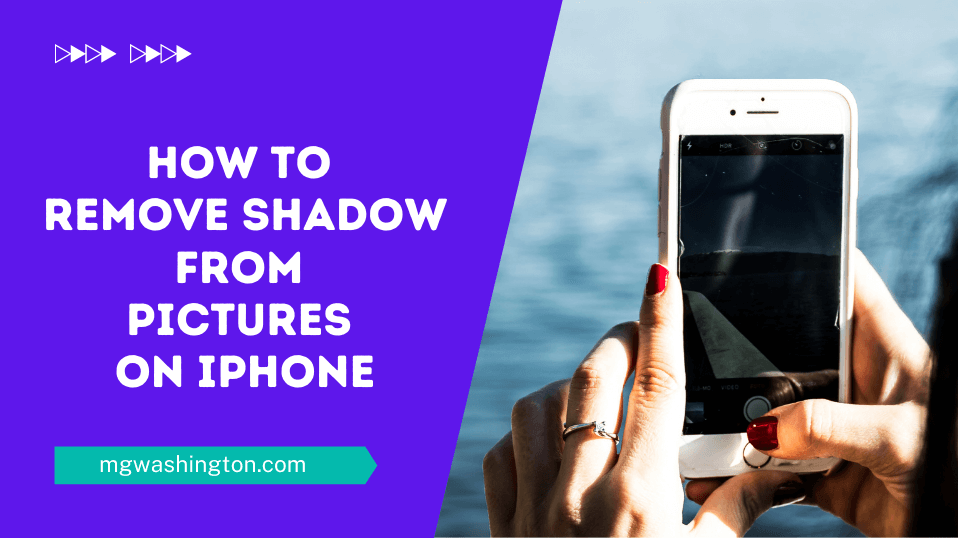 How to Remove Shadow from Pictures on iPhone