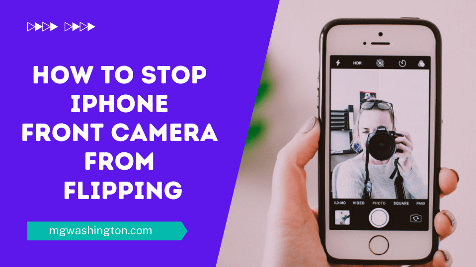 How to Stop iPhone Front Camera from Flipping