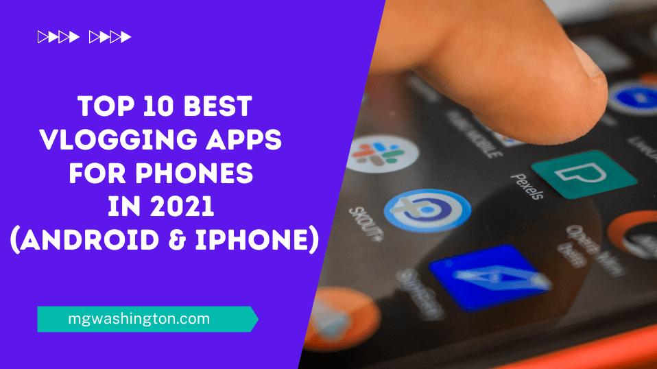 Top 10 Best Vlogging Apps for Phones in 2021 (Android & iPhone)