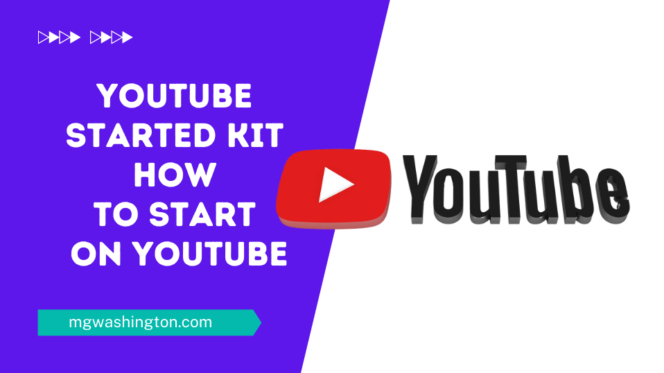 YouTube Started Kit How to Start on YouTube